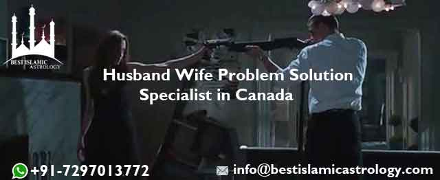 Husband Wife Problem Solution Specialist in Canada
