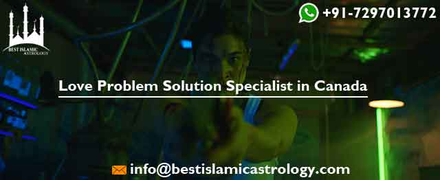 Love Problem Solution Specialist in Canada