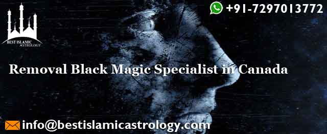 Removal Black Magic Spells Specialist in Canada