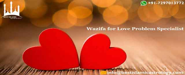 Wazifa for Love Problem Specialist
